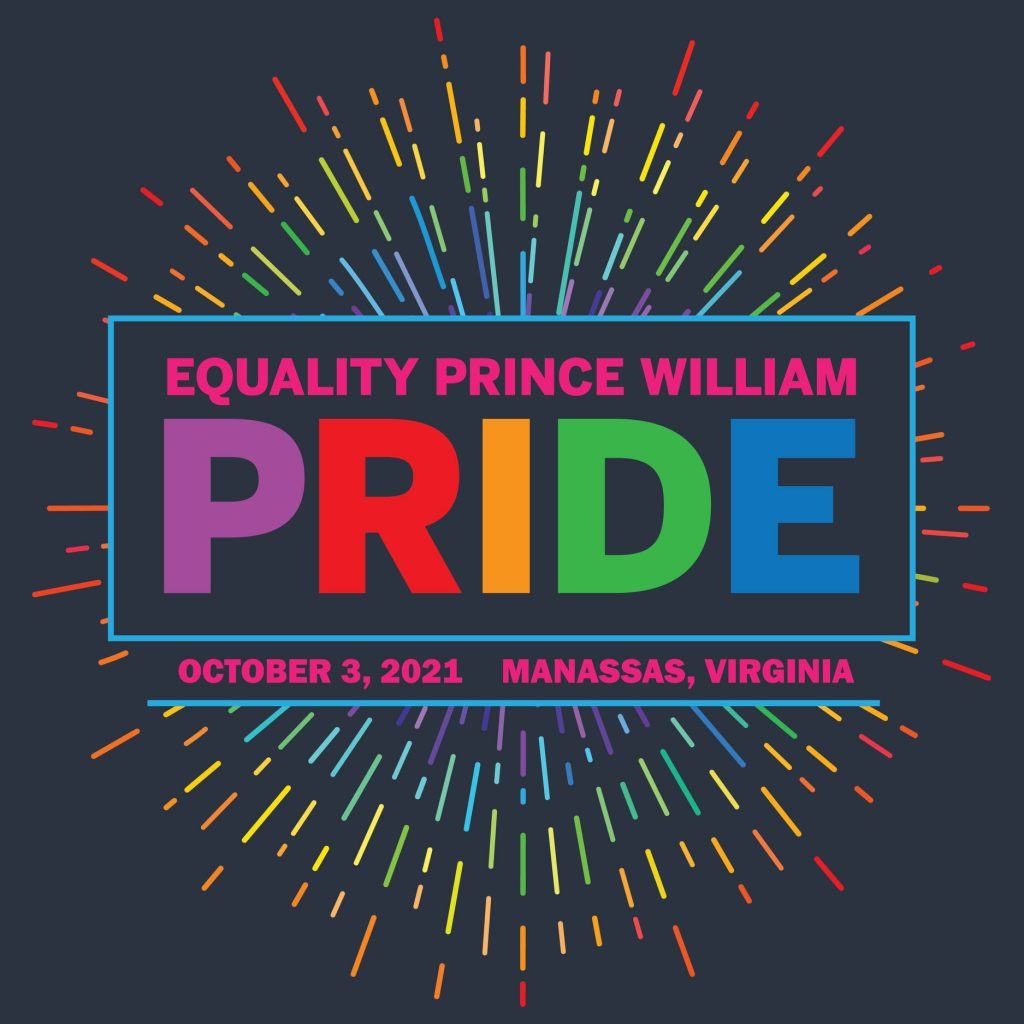 Rainbow Firework image with the words Equality Prince William Pride October 3, 2021 Manassas, Virginia in the center with a black background.